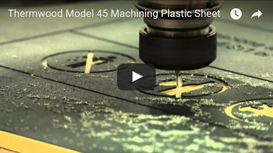 Thermwood Model 45 Machining Plastic Sheet