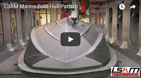 Thermwood LSAM Marine Boat Hull Pattern Video