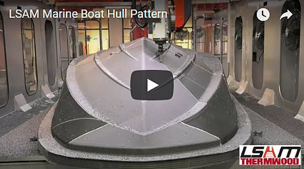 Thermwood LSAM Marine Boat Hull Pattern Video
